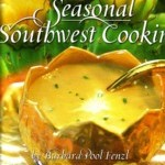 Seasonal Southwest Cooking:  Contemporary Recipes and Menus for Every Occasion