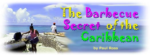 The Barbecue Secret of the Caribbean