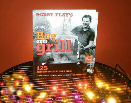 Bobby Flay's new book, Boy Gets Grill, 125 Reasons to Light Your Fire