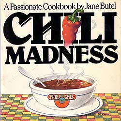 Chili Madness - The Best-selling Chili Book Ever Published