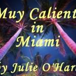 Muy Caliente in Miami