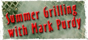 Summer Grilling with Mark Purdy