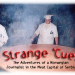Strange 'Cue in the Meat Capital of Serbia