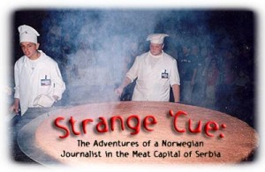 Strange 'Cue: The Adventures of a Norwegian Journalist in the Meat Capital of Serbia