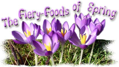 The Fiery-Foods of Spring