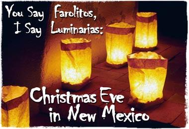 You Say Farolitos, I Say Luminarias: Christmas Eve in New Mexico