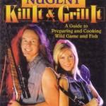 Ted Nugent:  Hunter, Gatherer, Griller (and Guitar Legend)