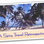 Caribbean Travel and Food Retrospectives