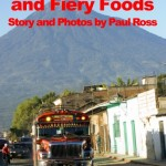 Guatemalan Lava and Fiery Foods