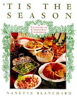 'Tis the Season: A Vegetarian Christmas Cookbook